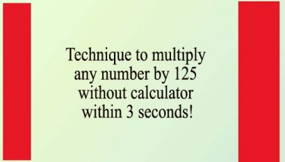 Technique to multiply any number by 125 without calculator within 3 seconds!